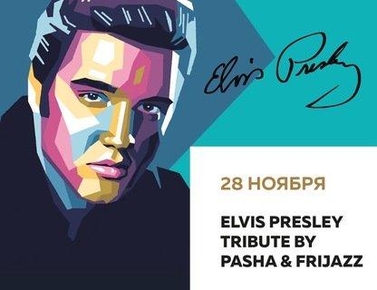 Клубный концерт Elvis Presley Tribute by Pasha & FriJa